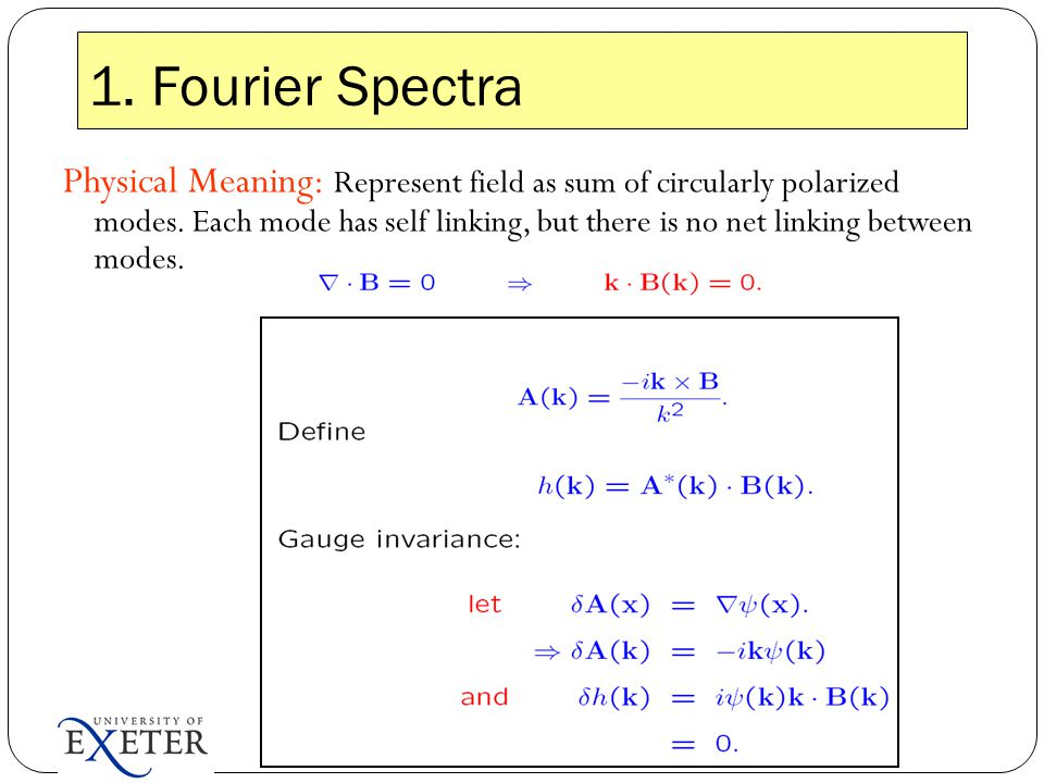1. Fourier Spectra Physical Meaning: Represent field as sum of circularly polarized modes. Each mode has self linking, but there is no net linking bet