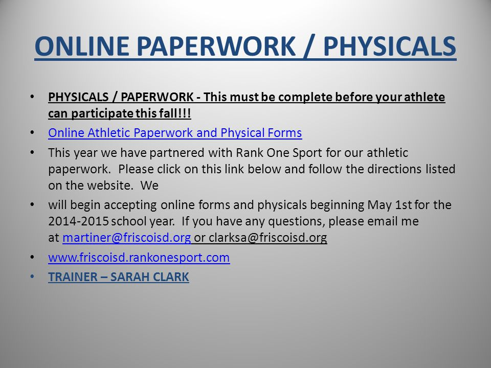 ONLINE PAPERWORK / PHYSICALS PHYSICALS / PAPERWORK - This must be complete before your athlete can participate this fall!!.