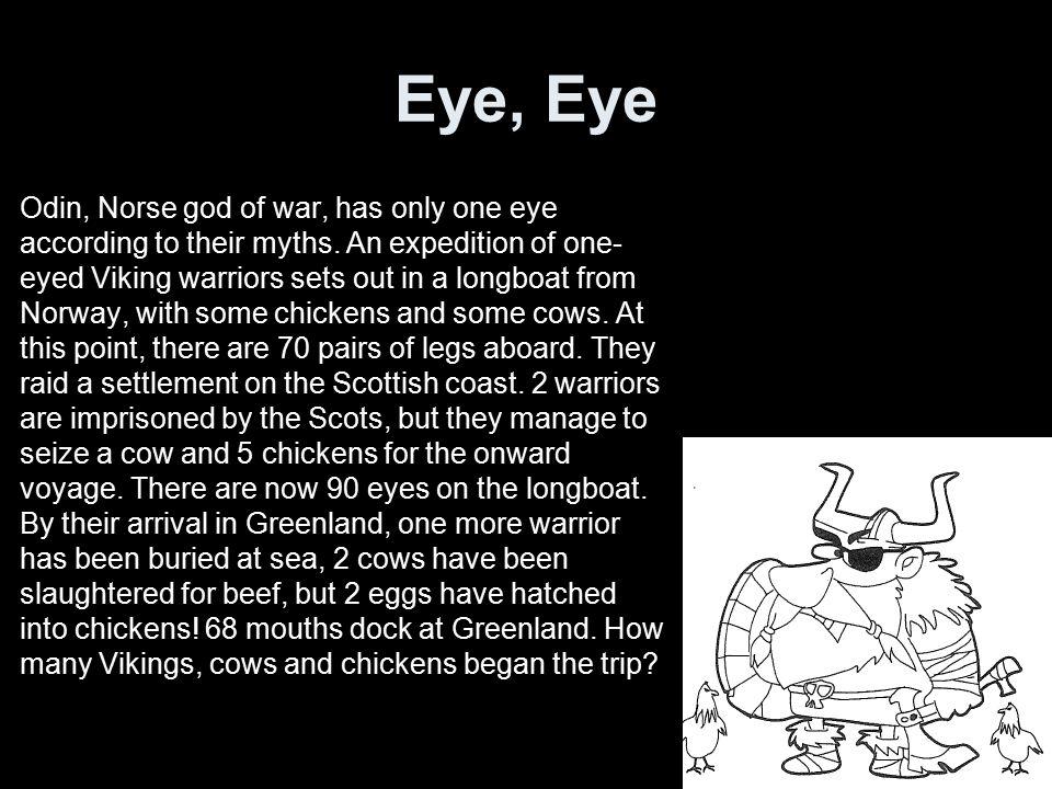 Eye, Eye v = Vikings, 1 eye, 2 legs, 1 mouth c = cows, 2 eyes, 4 legs, 1 mouth h = chickens (hens), 2 eyes, 2 legs, 1 mouth