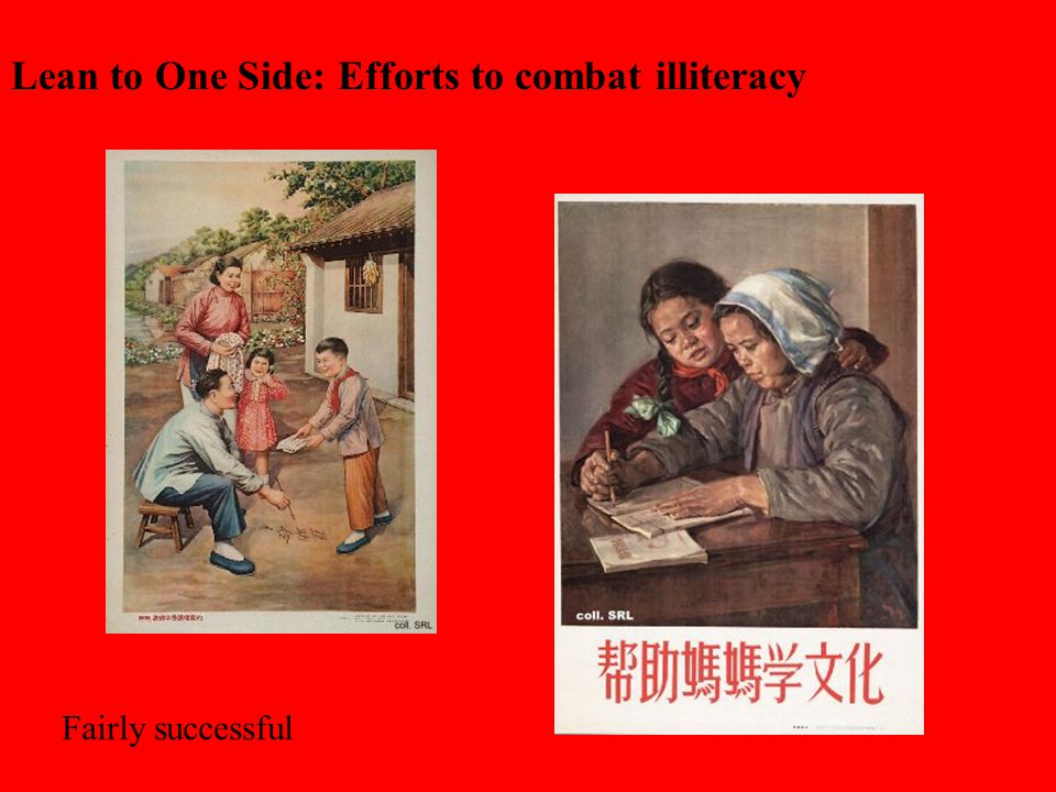 Lean to One Side: Efforts to combat illiteracy Fairly successful