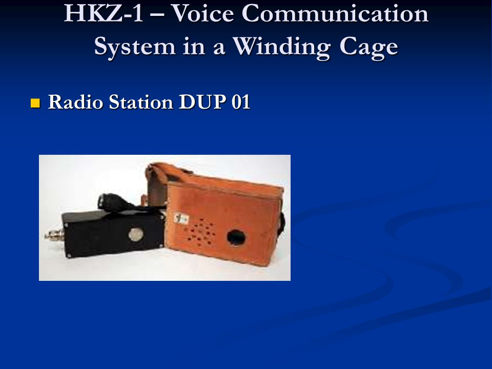 HKZ-1 – Voice Communication System in a Winding Cage The HKZ-1 connecting link is a communication device intended for mines.
