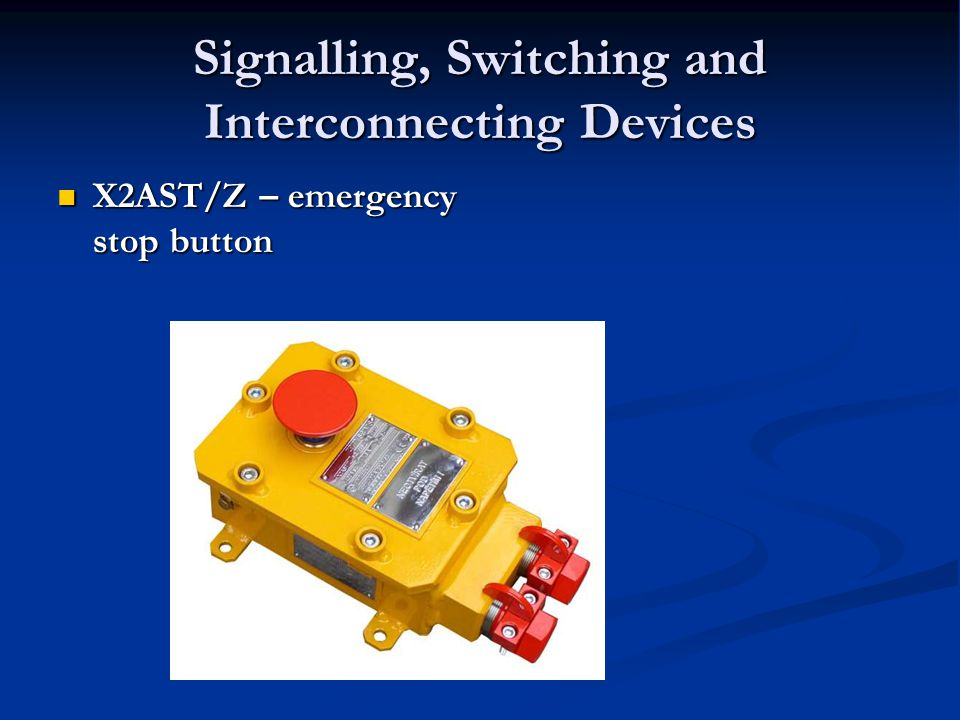 X2AST/Z – Emergency Stop Button An inexplosive emergency stop button with an arrestment is used for emergency switch- off and blocking of operation of industrial machines with an electric control.