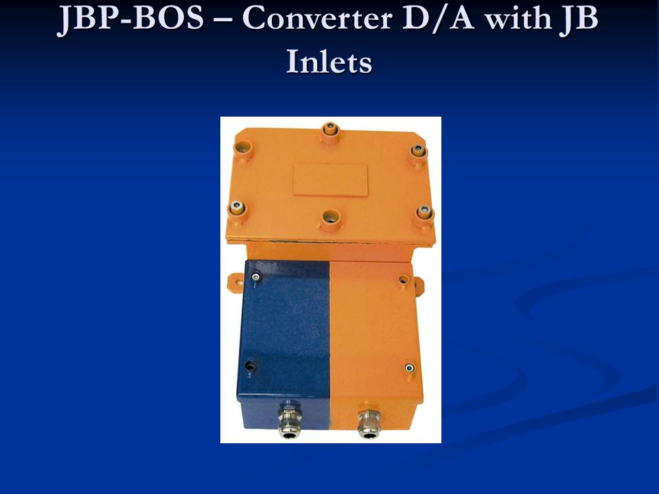 JBP-BOS – D/A Converter with JB Inlets The spark-safe converter tzp JBP-BOS is intended for the separation of JB circuits from power circuits in an environment of the methane explosive hazard of SNM 2.