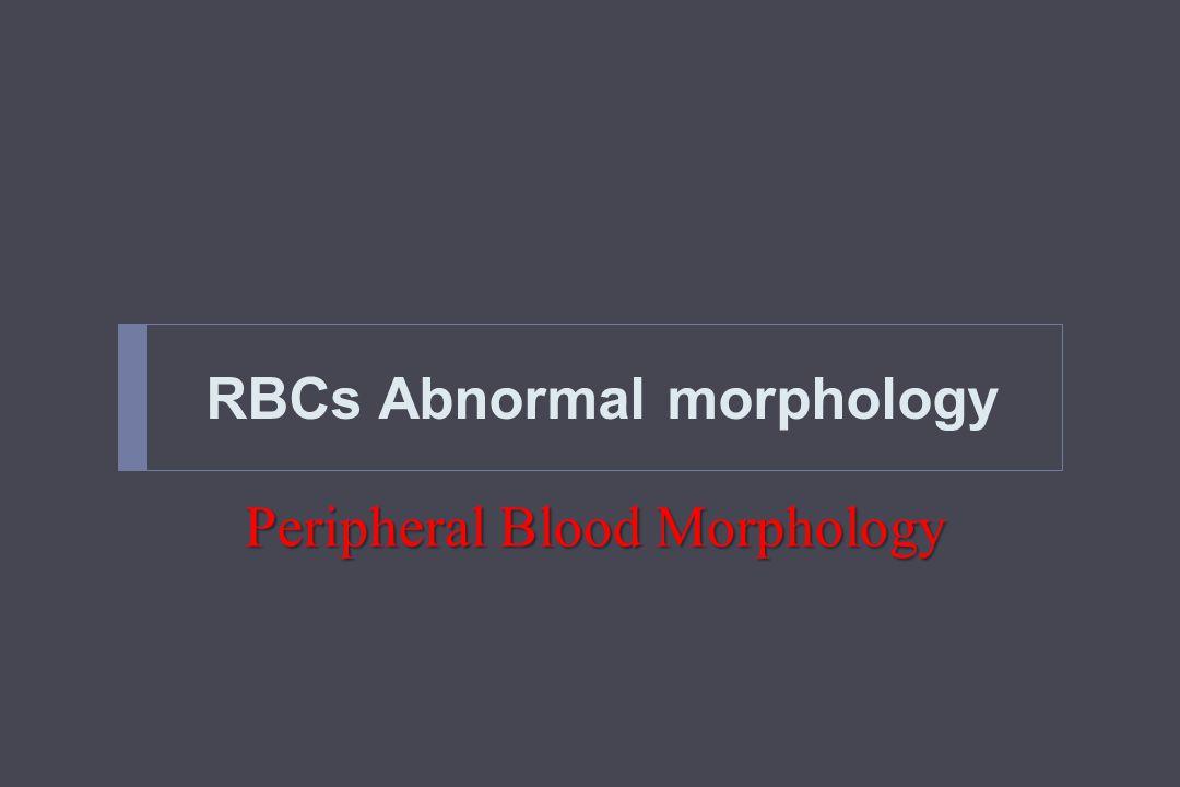 RBCs Abnormal morphology Peripheral Blood Morphology