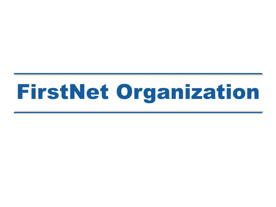 FirstNet Organization