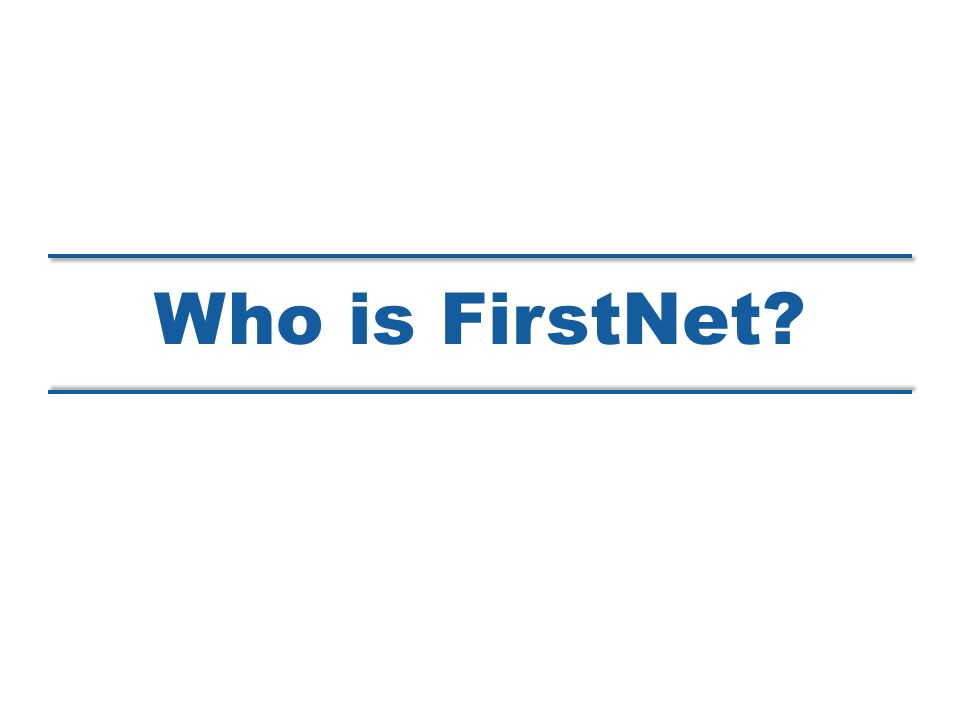 Who is FirstNet?