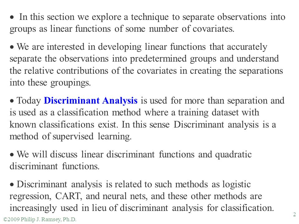 ©2009 Philip J. Ramsey, Ph.D. 2  In this section we explore a technique to separate observations into groups as linear functions of some number of co