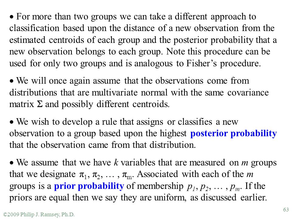 ©2009 Philip J. Ramsey, Ph.D. 63  For more than two groups we can take a different approach to classification based upon the distance of a new observ