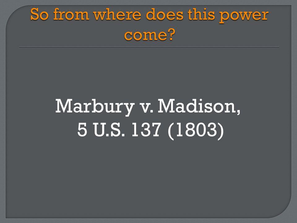 Marbury v. Madison, 5 U.S. 137 (1803)