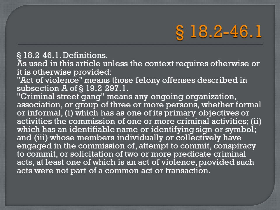 § 18.2-46.1. Definitions. As used in this article unless the context requires otherwise or it is otherwise provided: