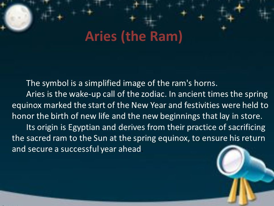 Aries (the Ram) The symbol is a simplified image of the ram s horns.