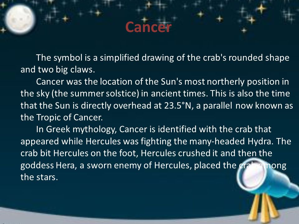 Cancer The symbol is a simplified drawing of the crab s rounded shape and two big claws.