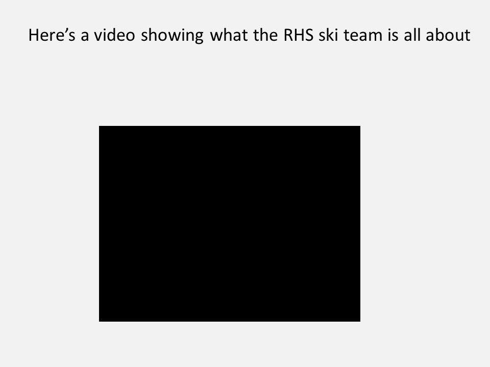 Here's a video showing what the RHS ski team is all about