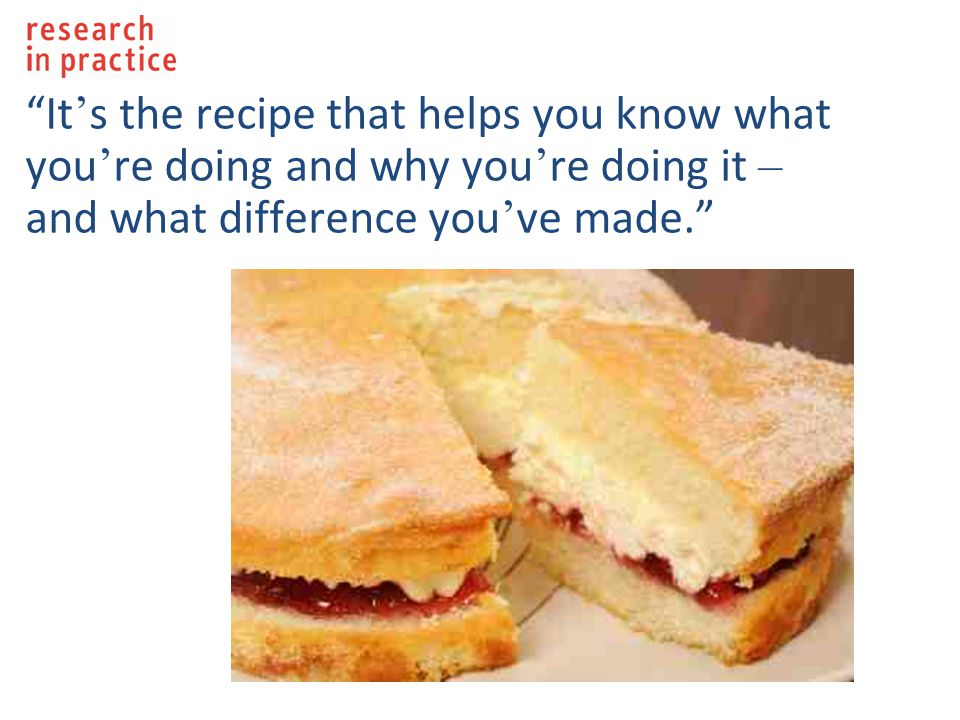 It ' s the recipe that helps you know what you ' re doing and why you ' re doing it – and what difference you ' ve made.