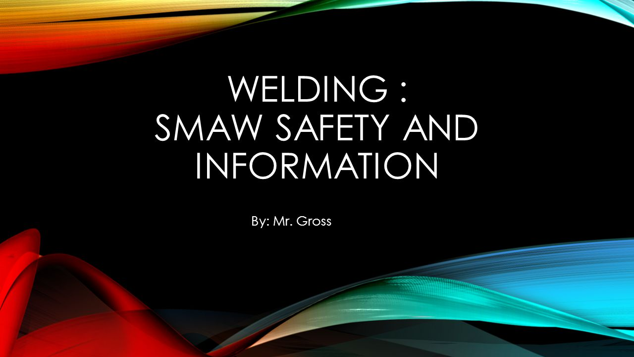 SMAW = ARC WELDING SMAW stands for Shielded Metal Arc Welding , or commonly known as Arc for short What does SMAW mean.