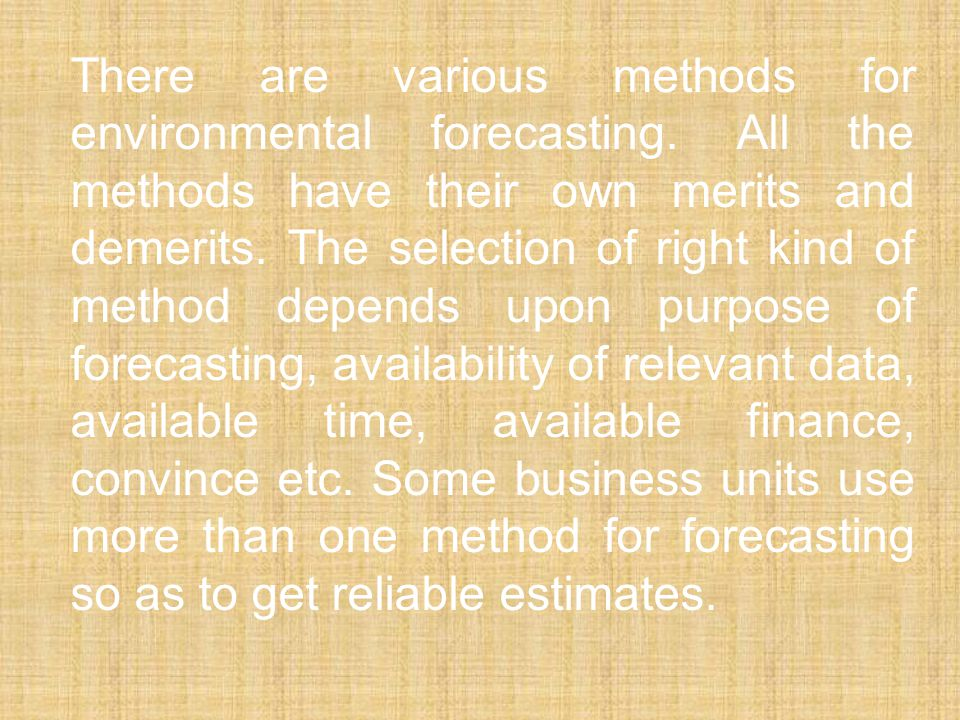 There are various methods for environmental forecasting.