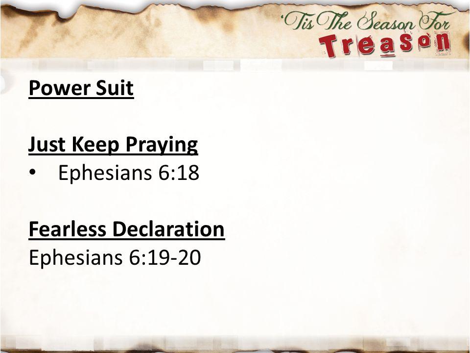 Power Suit Just Keep Praying Ephesians 6:18 Fearless Declaration Ephesians 6:19-20