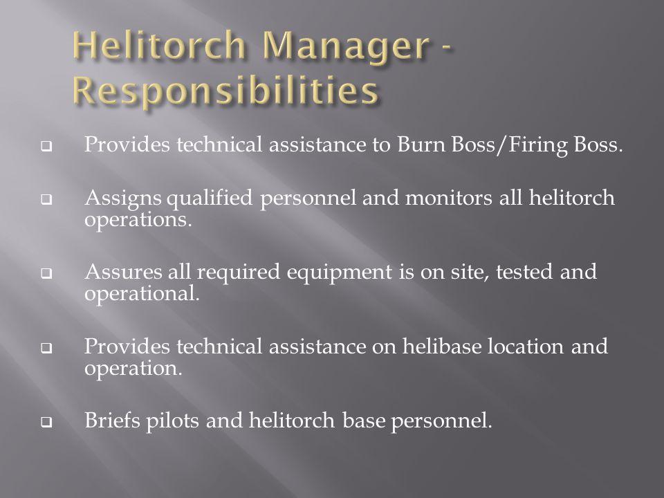  Provides technical assistance to Burn Boss/Firing Boss.