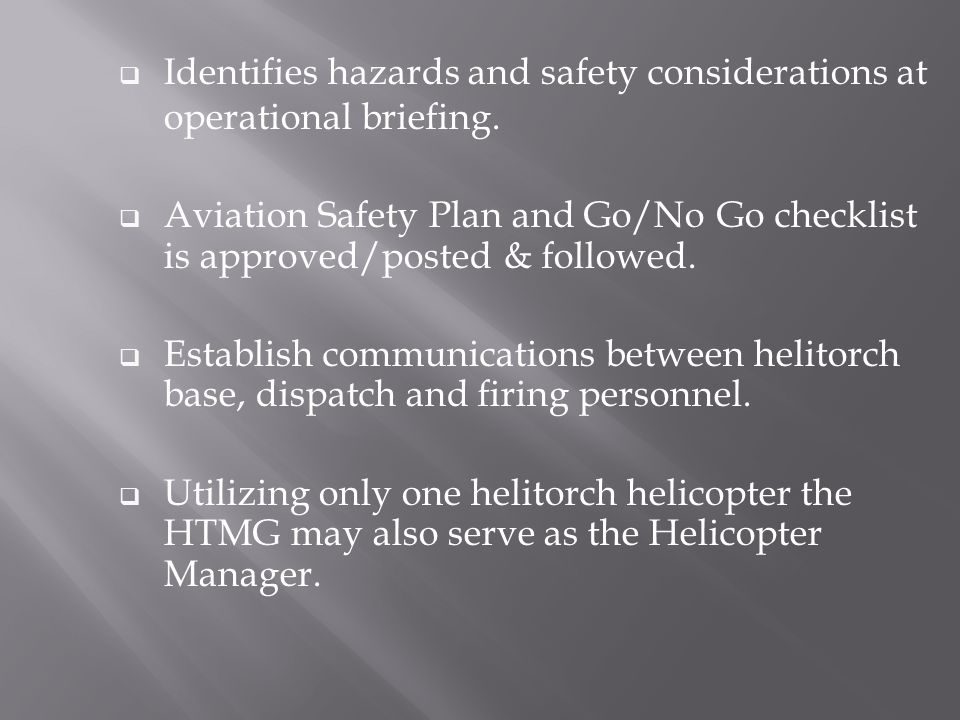  Identifies hazards and safety considerations at operational briefing.