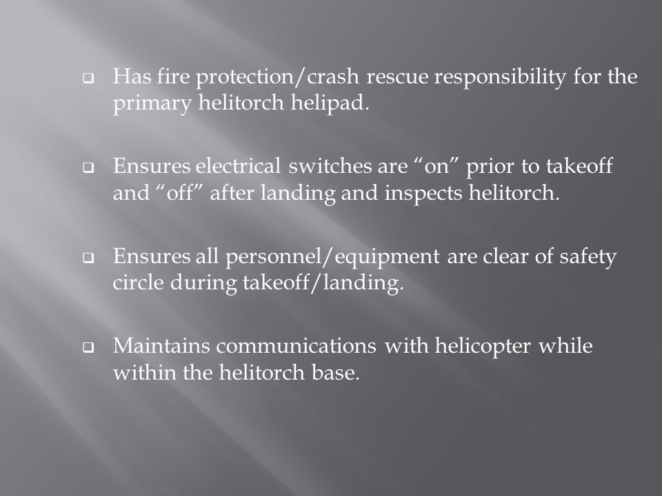  Has fire protection/crash rescue responsibility for the primary helitorch helipad.