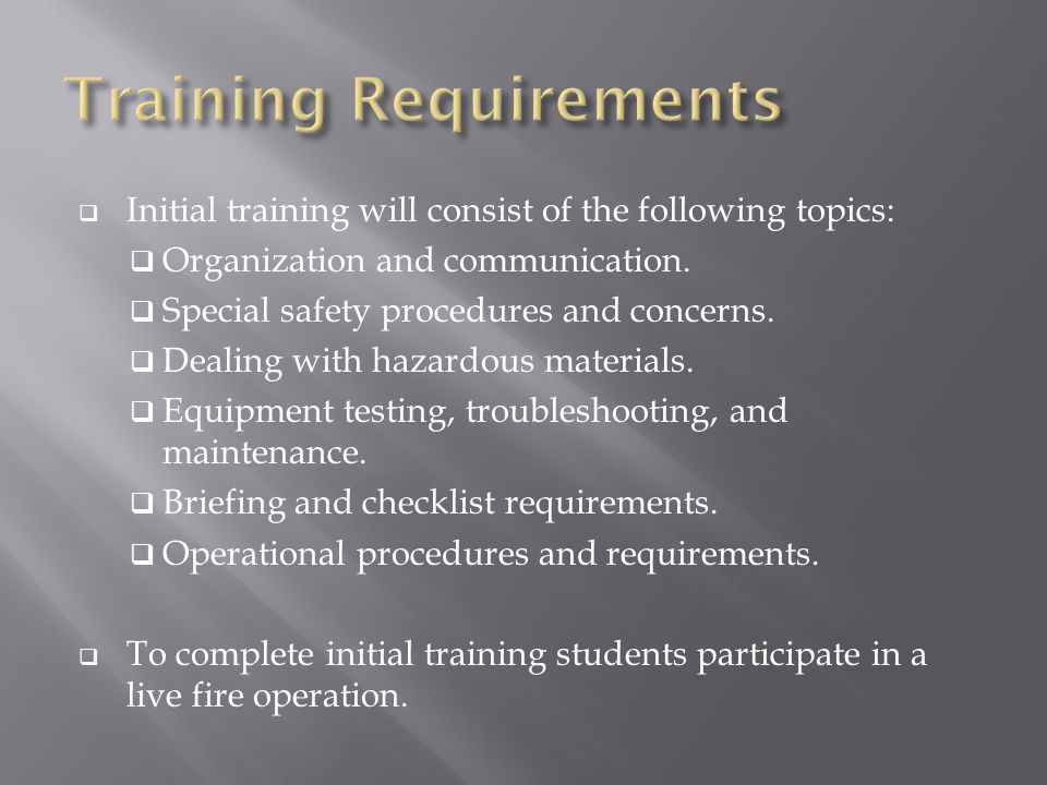  Initial training will consist of the following topics:  Organization and communication.