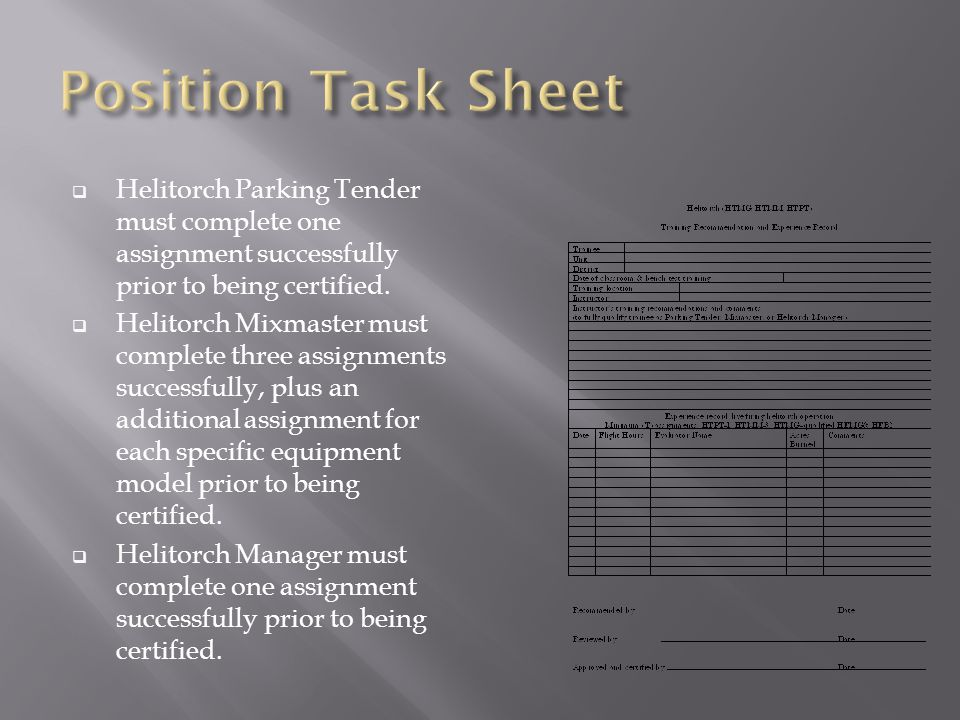  Helitorch Parking Tender must complete one assignment successfully prior to being certified.