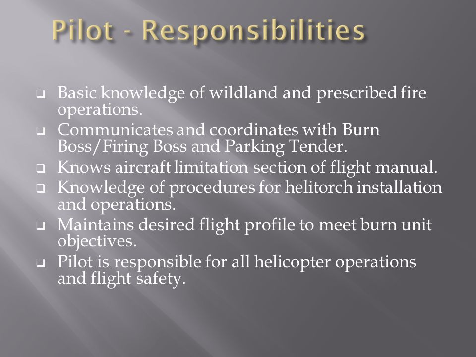  Basic knowledge of wildland and prescribed fire operations.