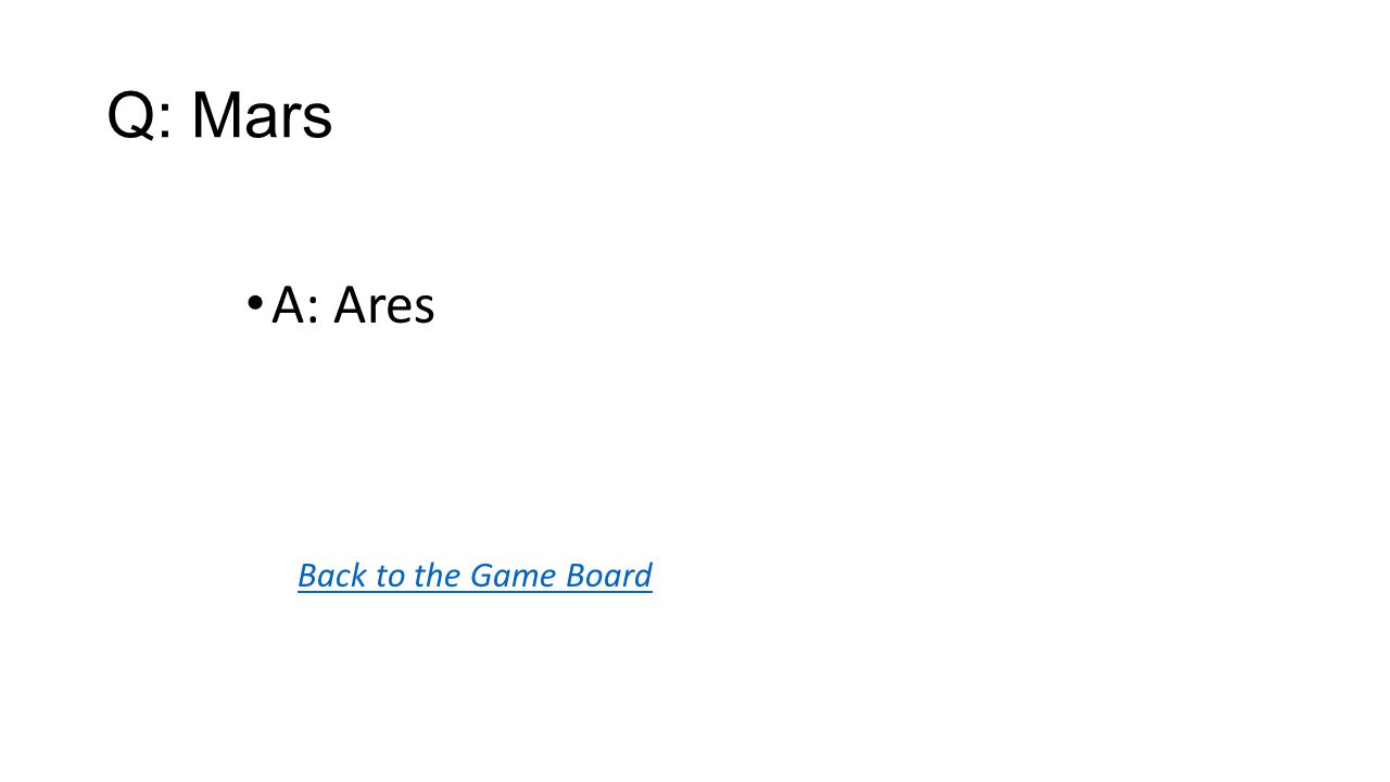 Back to the Game Board A: Ares Q: Mars