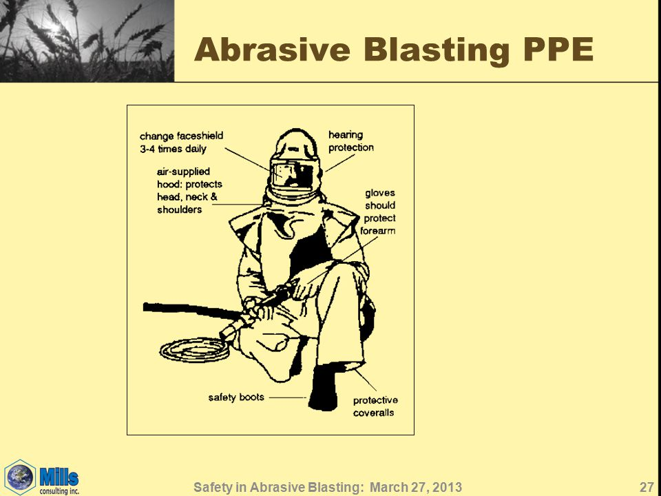 Abrasive Blasting PPE 27Safety in Abrasive Blasting: March 27, 2013