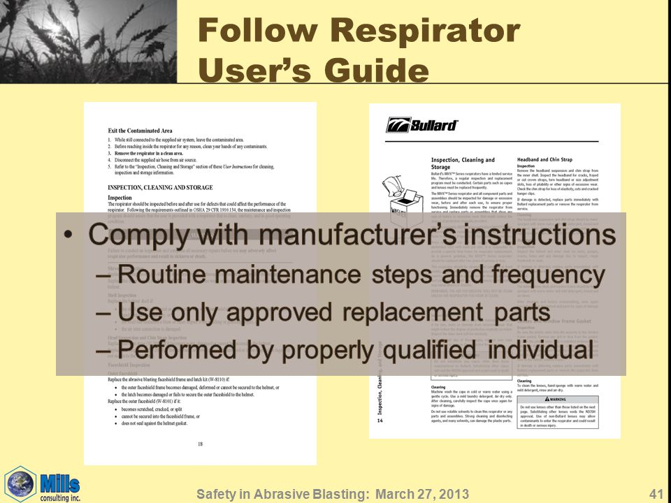 Follow Respirator User's Guide Safety in Abrasive Blasting: March 27, 201341