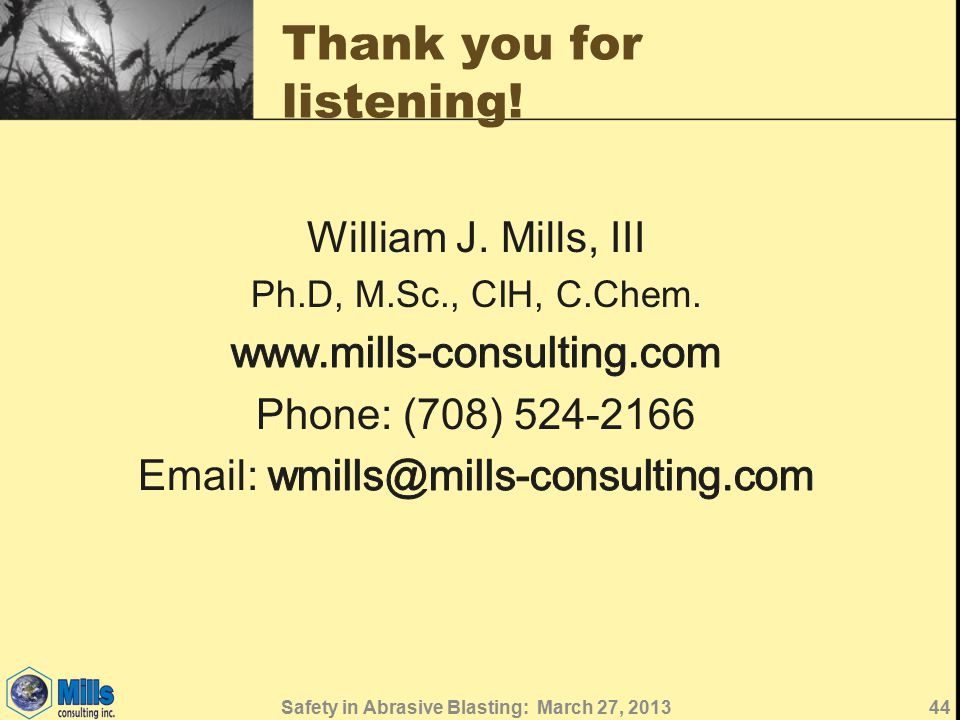 Thank you for listening! Safety in Abrasive Blasting: March 27, 201344