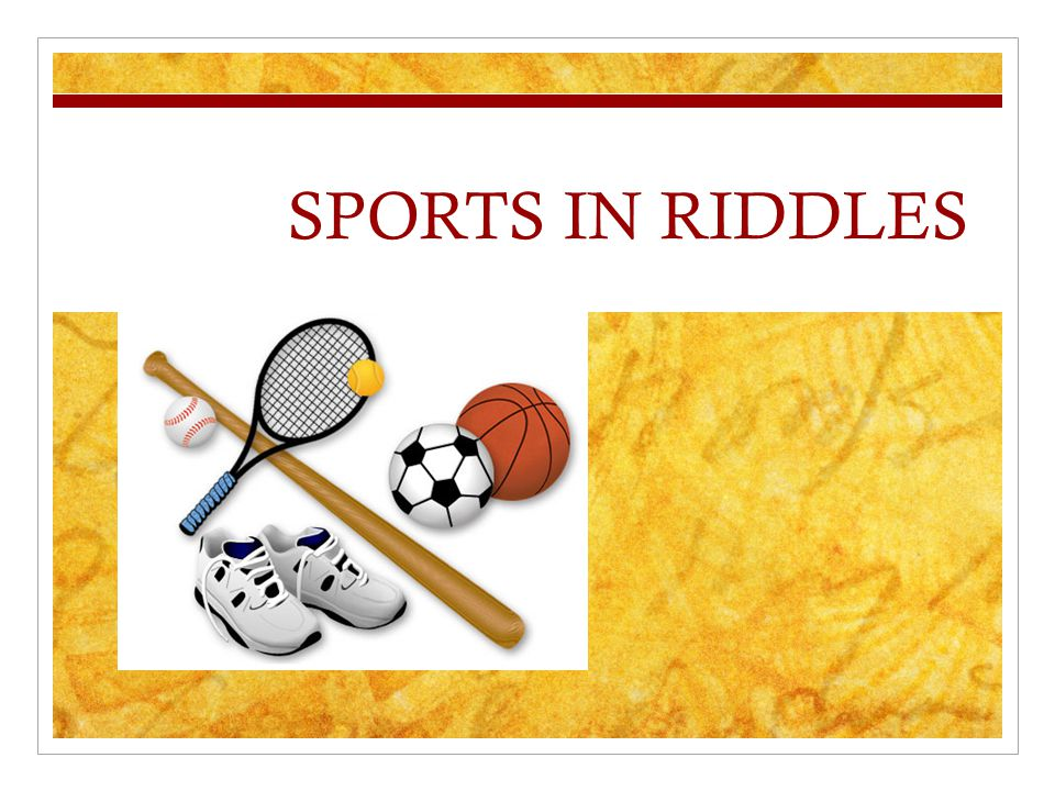 SPORTS IN RIDDLES