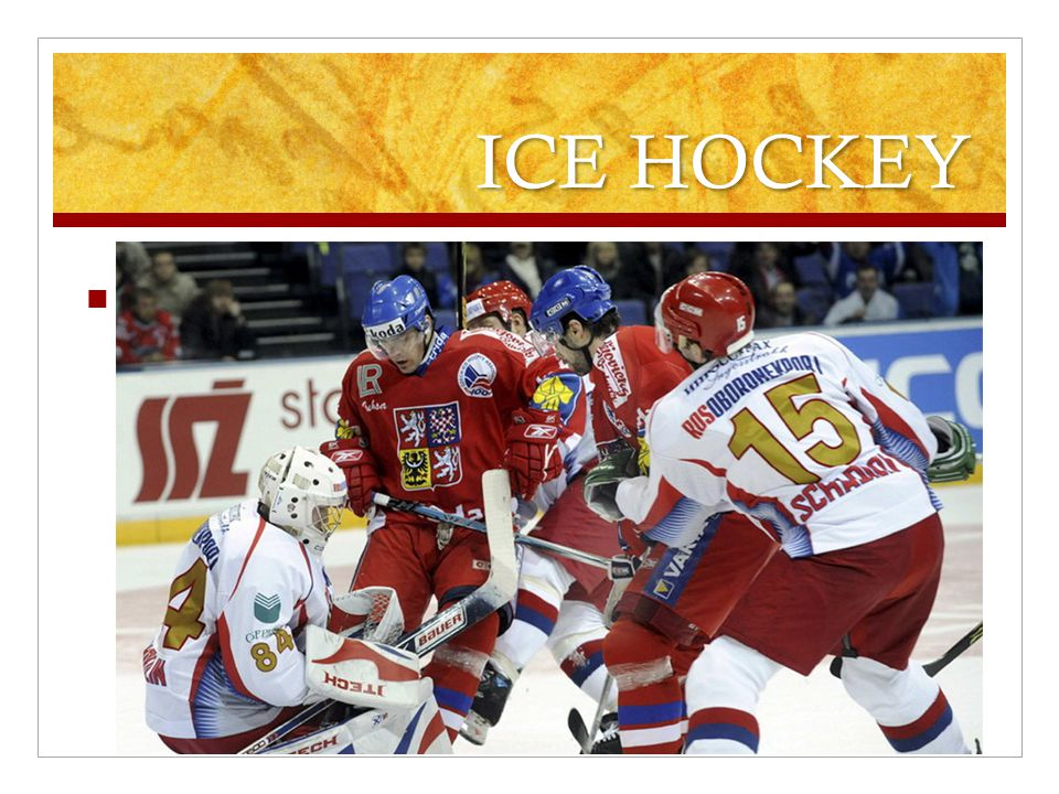ICE HOCKEY To play this sport you need skates, a puck, a skating-rink and a stick.