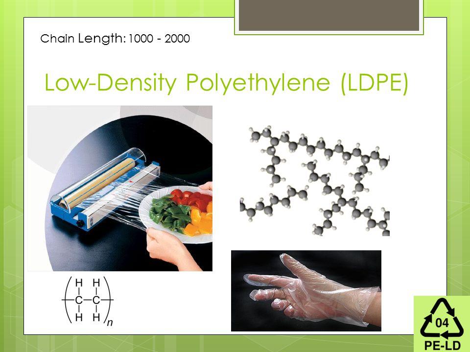 Low-Density Polyethylene (LDPE) Chain Length : 1000 - 2000