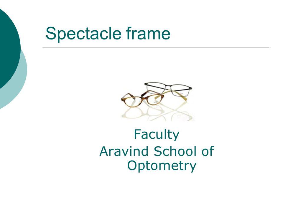 Spectacle frame Faculty Aravind School of Optometry