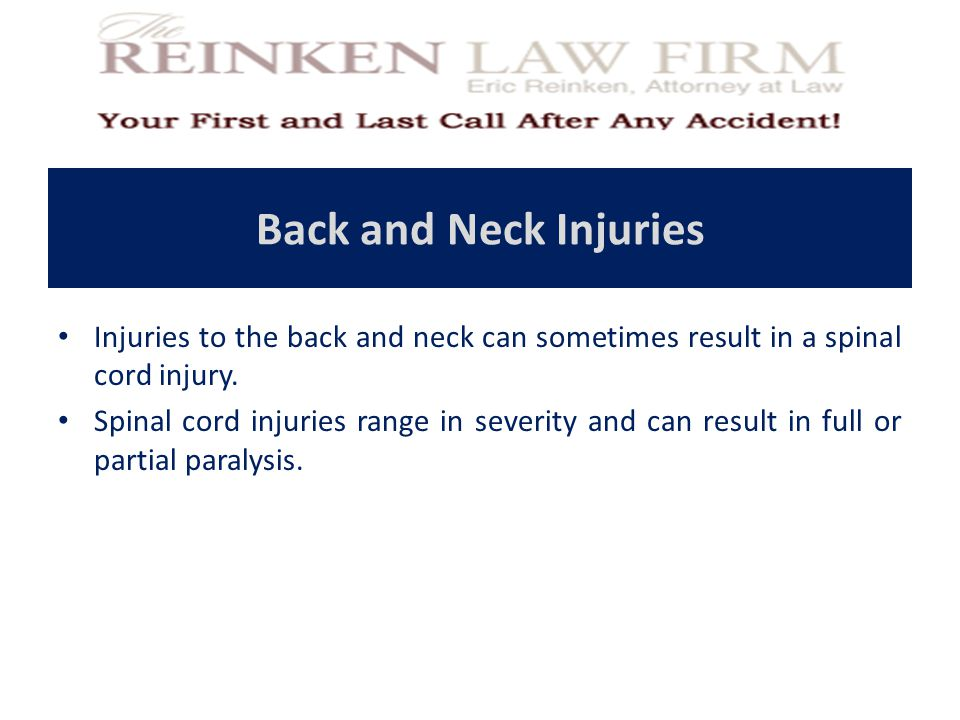 Back and Neck Injuries Injuries to the back and neck can sometimes result in a spinal cord injury.