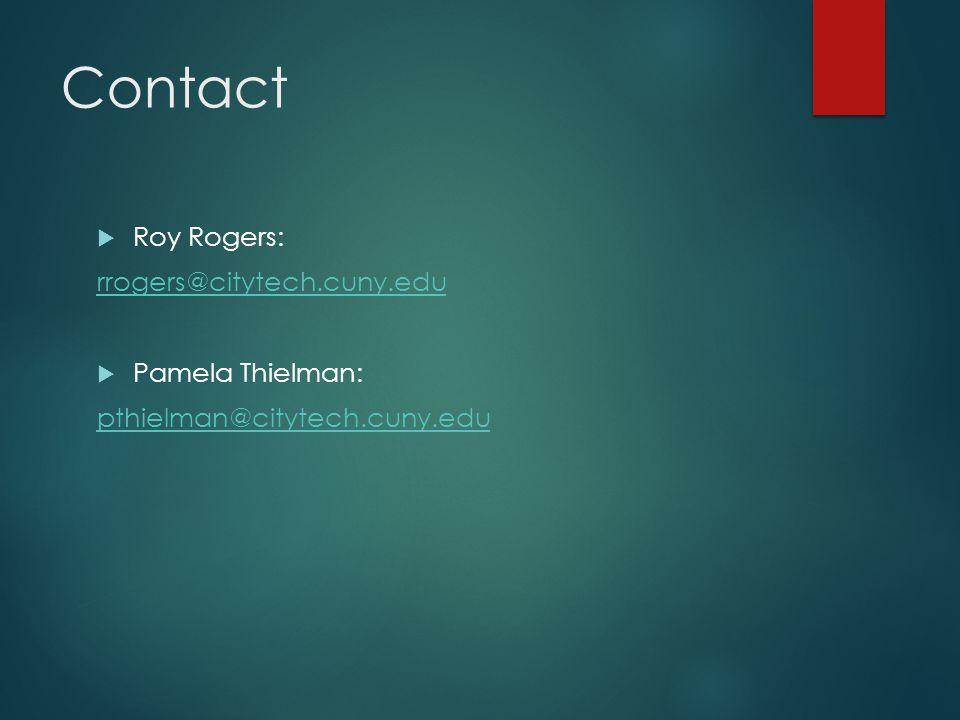 Contact  Roy Rogers: rrogers@citytech.cuny.edu  Pamela Thielman: pthielman@citytech.cuny.edu