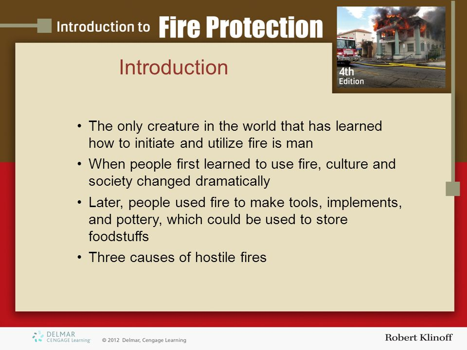 Learning Objectives 1 and 2 Origins and Evolution of Fire Protection ORIGINS OF FIREFIGHTING First recognized firefighting force organized in Rome  Emperor Augustus in A.D.