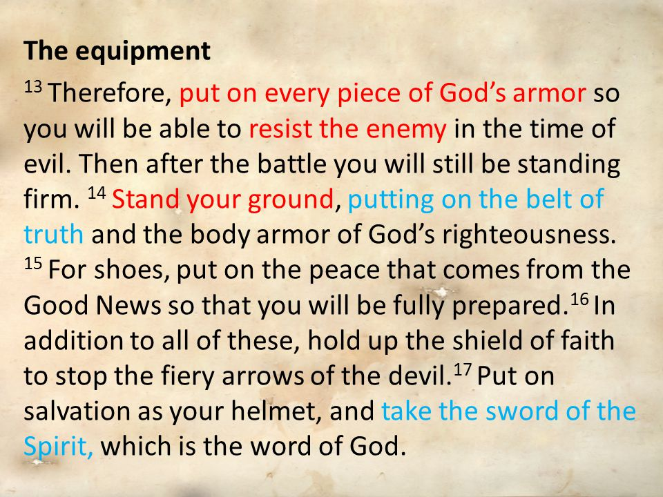 The equipment 6 But he gives us even more grace to stand against such evil desires.