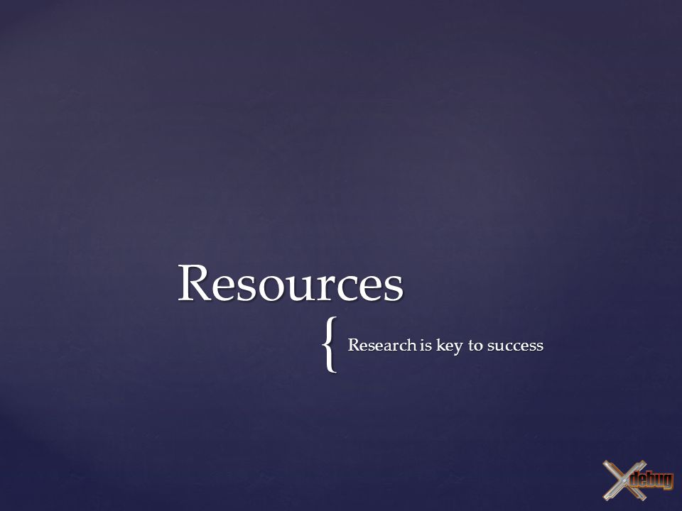 { Research is key to success Resources