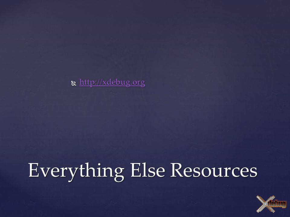  http://xdebug.org http://xdebug.org Everything Else Resources