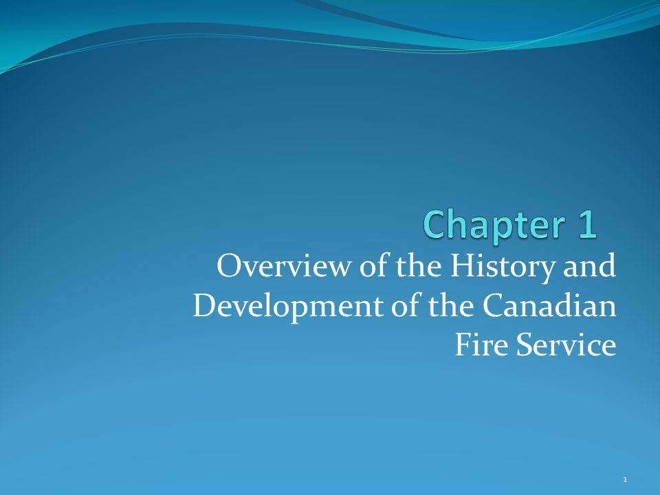 Overview of the History and Development of the Canadian Fire Service 1