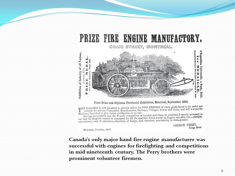 Canada's only major hand fire engine manufacturer was successful with engines for firefighting and competitions in mid nineteenth century.