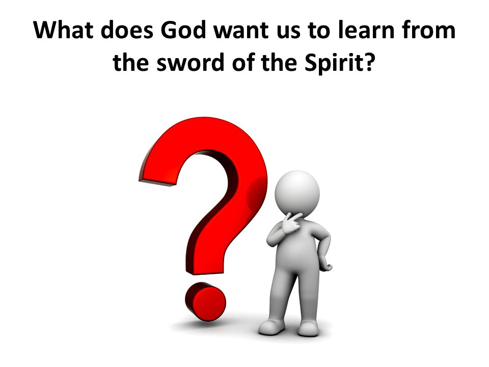 What does God want us to learn from the sword of the Spirit?