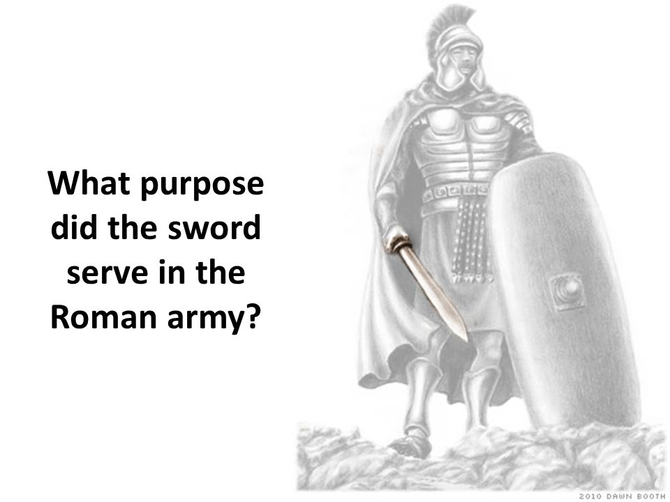 What purpose did the sword serve in the Roman army?