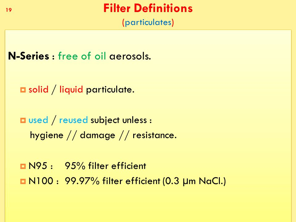 Filter Definitions (particulates) N-Series : free of oil aerosols.