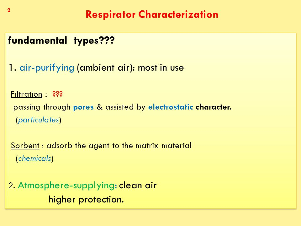 Respirator Characterization fundamental types . 1.