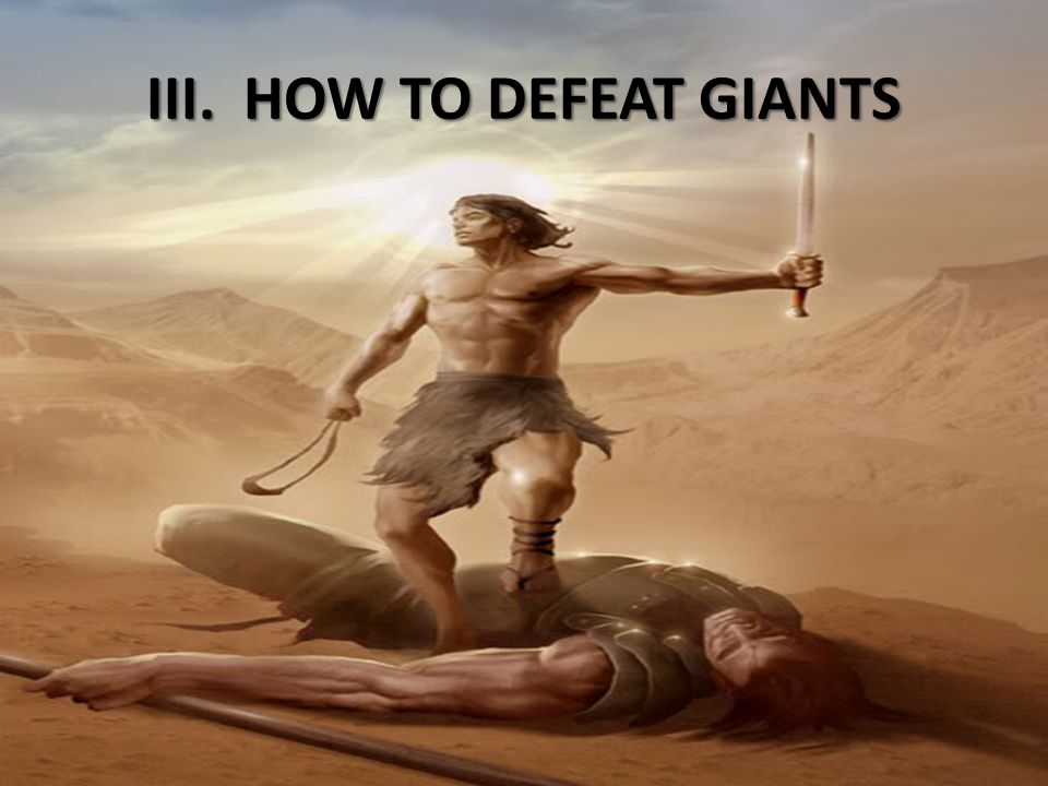 III. HOW TO DEFEAT GIANTS