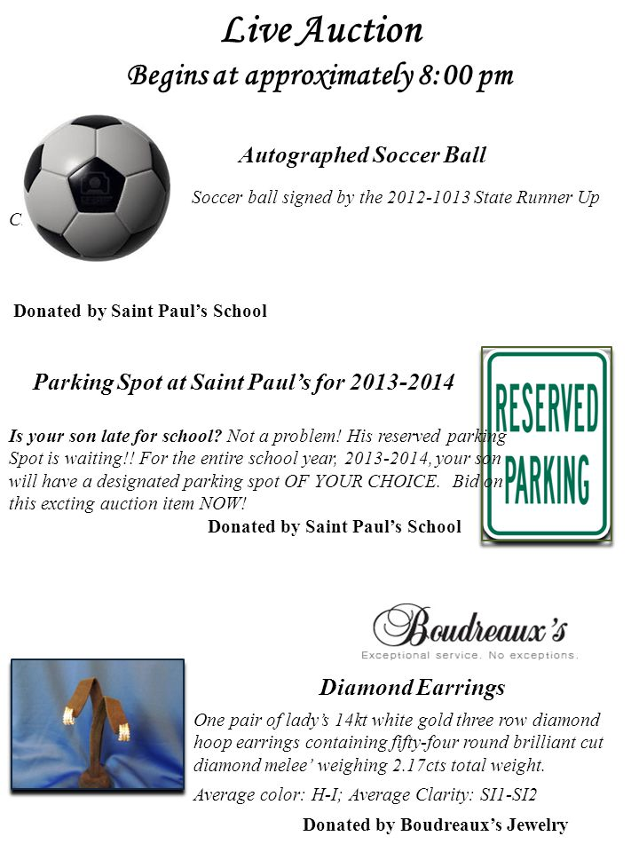Live Auction Begins at approximately 8:00 pm Autographed Soccer Ball Soccer ball signed by the 2012-1013 State Runner Up Champs Donated by Saint Paul'