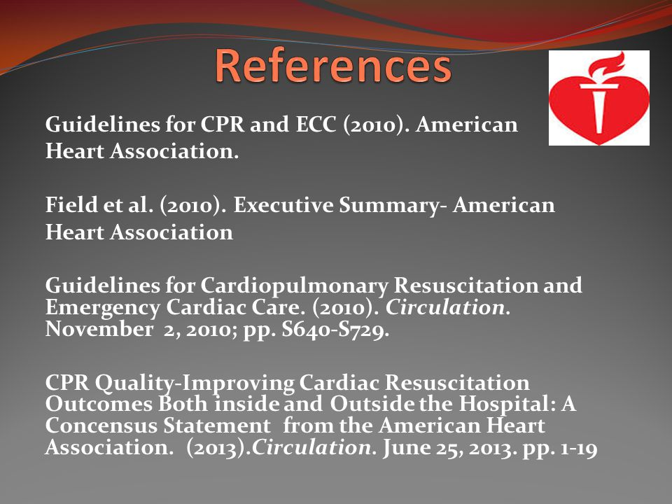 Guidelines for CPR and ECC (2010). American Heart Association.